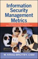 Cover image for Information security management metrics : a definitive guide to effective security monitoring and measurement