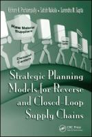 Cover image for Strategic planning models for reverse and closed-loop supply chains