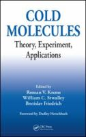 Cover image for Cold molecules : theory, experiment, applications