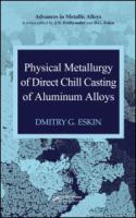 Cover image for Physical metallurgy of direct chill casting of aluminum alloys
