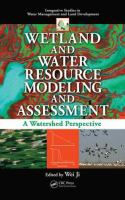 Cover image for Wetland and water resource modeling and assessment : a watershed perspective