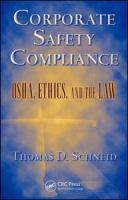Cover image for Corporate safety compliance : OSHA, ethics, and the law