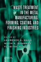Cover image for Waste treatment in the metal manufacturing, forming, coating, and finishing industries