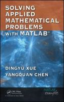 Cover image for Solving applied mathematical problems with MATLAB