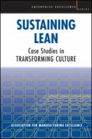 Cover image for Sustaining lean : case studies in transformimg culture