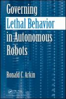 Cover image for Governing lethal behavior in autonomous robots