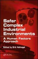 Cover image for Safer complex industrial environments : a human factors approach