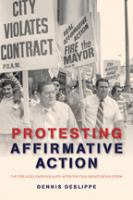 Cover image for Protesting affirmative action : the struggle over equality after the civil rights revolution