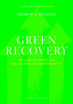 Cover image for Green recovery : get lean, get smart, and emerge from the downturn on top