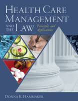 Cover image for Health care management and the law : principles and applications