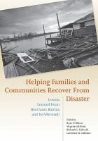 Cover image for Helping families and communities recover from disaster : lessons learned from Hurricane Katrina and its aftermath