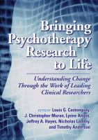 Cover image for Bringing psychotherapy research to life : understanding change through the work of leading clinical researchers