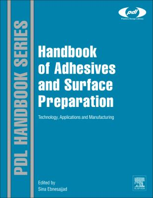 Cover image for Handbook of adhesives and surface preparation : technology, applications and manufacturing