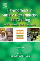Cover image for Developments in surface contamination and cleaning : particle deposition, control and removal