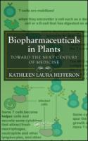 Cover image for Biopharmaceuticals in plants : toward the next century of medicine