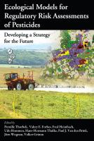Cover image for Ecological models for regulatory risk assessments of pesticides : developing a strategy for the future