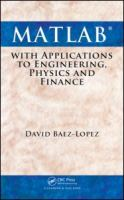 Cover image for MATLAB with applications to engineering, physics and finance