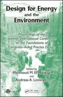 Cover image for Design for energy and the environment : Proceedings of the Seventh International Conference on the Foundations of Computer-Aided Process Design