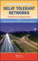 Cover image for Delay tolerant networks : protocols and applications