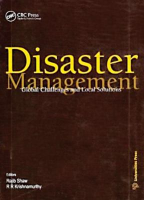 Cover image for Disaster management : global problems and local solutions