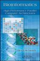 Cover image for Bioinformatics : high performance parallel computer architectures