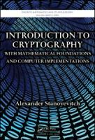 Cover image for Introduction to cryptography with mathematical foundations and computer implementations