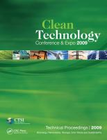 Cover image for Clean Technology 2009 : bioenergy, renewables, storage, grid, waste and sustainability : technical proceedings of the 2009 CTSI Clean Technology and Sustainable Industries Conference and Expo, Clean Technology 2009 ... May 3-7, 2009, Houston, Texas, U.S.A.