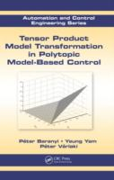 Cover image for Tensor product model transformation in polytopic model-based control