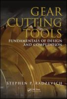 Cover image for Gear cutting tools : fundamentals of design and computation