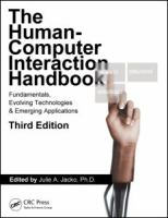 Cover image for The human-computer interaction handbook : fundamentals, evolving technologies, and emerging applications