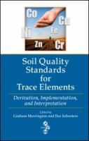 Cover image for Soil quality standards for trace elements : derivation, implementation, and interpretation