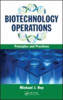 Cover image for Biotechnology operations : principles and practices