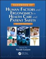 Cover image for Handbook of human factors and ergonomics in health care and patient safety