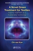 Cover image for A Novel green treatment for textiles : plasma treatment as a sustainable technology
