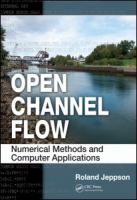Cover image for Open channel flow : numerical methods and computer applications