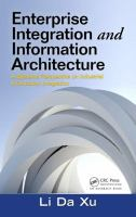 Cover image for Enterprise integration and information architecture: a systems perspective on industrial information integration