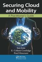 Cover image for Securing cloud and mobility : a practitioner's guide