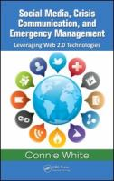 Cover image for Social media, crisis communication, and emergency management : leveraging  Web 2.0 technologies