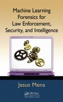 Cover image for Machine learning forensics for law enforcement, security, and intelligence
