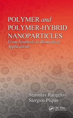 Cover image for Polymer and polymer-hybrid nanoparticles : from  synthesis to biomedical applications