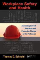 Cover image for Workplace Safety and Health : Assessing Current Practices and Promoting Change in the Profession
