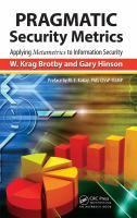 Cover image for Pragmatic security metrics : applying metametrics to information security