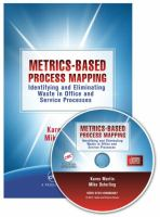 Cover image for Metrics-based process mapping : identifying and eliminating waste in office and service processes