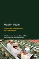Cover image for Muslim youth : challenges, opportunities and expectations
