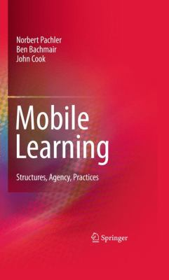Cover image for Mobile learning : structures, agency, practices