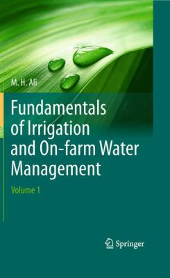 Cover image for Fundamentals of Irrigation and On-farm Water Management Volume 1