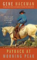 Cover image for Payback at morning peak : a novel of the American West