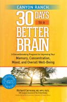 Cover image for Canyon Ranch's 30 days to a better brain