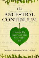 Cover image for The ancestral continuum : unlock the secrets of who you really are