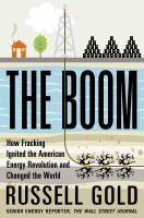 Cover image for The boom : how fracking ignited the American energy revolution and changed the world